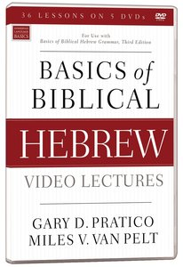 Basics of Biblical Hebrew For Use With Basics of Biblical Hebrew Grammer (3rd Edition) (Video Lectures)