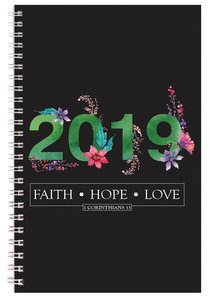 2019 12-Month Daily Diary/Planner: Faith, Hope, Love (Black/flowers)