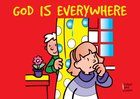 God is Everywhere (Learn About God And Colouring Series)