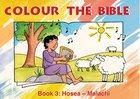 Hosea - Malachi (#03 in Colour The Bible Series)