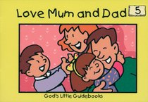 Love Mum and Dad (#05 in Gods Little Guidebooks Series)