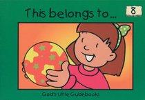 This Belongs To... (#08 in Gods Little Guidebooks Series)