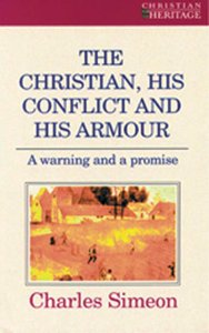 The Christian, His Conflict and His Armour (Christian Heritage Series)