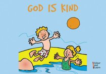 God is Kind (Learn About God And Colouring Series)