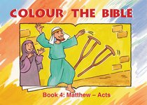 Matthew - Acts (#04 in Colour The Bible Series)