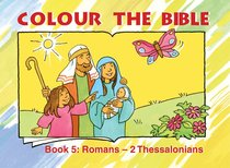 Romans - Thessalonians (#05 in Colour The Bible Series)