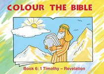 Timothy - Revelation (#06 in Colour The Bible Series)