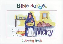 Mary (Bible Heroes Coloring Book Series)