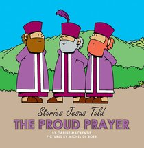 The Proud Prayer (Stories Jesus Told Series)