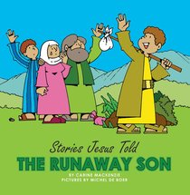 The Runaway Son (Stories Jesus Told Series)