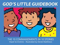 Gods Little Guidebook: The 10 Commandments in 10 Stories