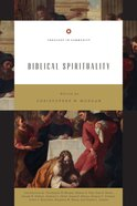 """Biblical Spirituality: """"Gods Holiness and Our Spirituality"""" (Theology In Community Series)"""