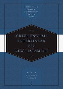 Greek-English Interlinear ESV New Testament: Nestle-Aland Novum Testamentum Graece and English Standard Version (ESV) (Na28)