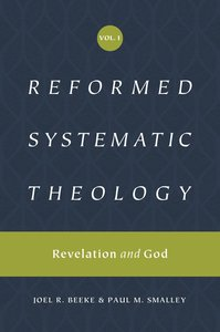 Revelation and God (Reformed Systematic Theology) (#01 in Reformed Systematic Theology Series)