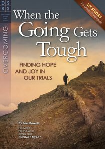 When the Going Gets Tough (Discovery Series Bible Study)
