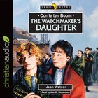 Corrie Ten Boom : The Watchmakers Daughter (Unabridged, 4 CDS) (Trail Blazers Audio Series)