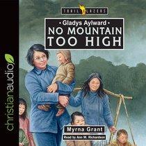 Gladys Aylward : No Mountain Too High (Unabridged, 3 CDS) (Trail Blazers Audio Series)