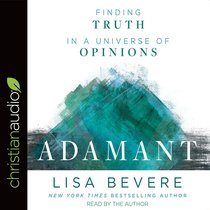 Adamant: Finding Truth in a Universe of Opinions (Unabridged, 7 Cds)