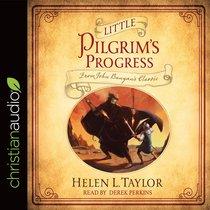 Little Pilgrims Progress: From John Bunyans Classic (Unabridged, 5cds)
