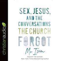 Sex, Jesus, and the Conversations the Church Forgot (Unabridged, 5 Cds)