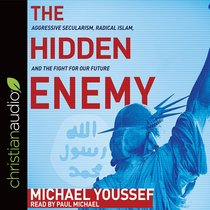 The Hidden Enemy: Aggressive Secularism, Radical Islam, and the Fight For Our Future (Unabridged, 4 Cds)