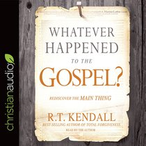 Whatever Happened to the Gospel?: Rediscover the Main Thing (Unabridged, 6 Cds)