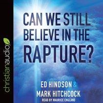 Can We Still Believe in the Rapture? (Unabridged, 7 Cds)