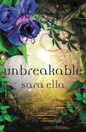 Unbreakable (#03 in The Unblemished Trilogy Series)