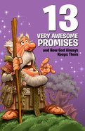 13 Very Awesome Promises and How God Always Keeps Them (Small Group Solutions For Kids Series)