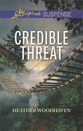 Credible Threat (Love Inspired Suspense Series)