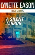 A Silent Terror (High Stakes) (Love Inspired Suspense Series)