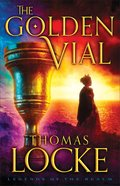 The Golden Vial  (Legends of the Realm Book #3) (#03 in Legends Of The Realm Series)