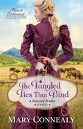 The Tangled Ties That Bind (Hearts Entwined Collection Series)