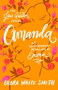 Amanda - a Contemporary Retelling of Emma (Jane Austen Series)