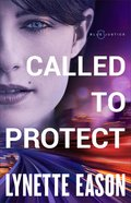 Called to Protect (#02 in Blue Justice Series)