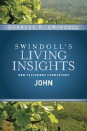 Slintc: Insights on John (Swindolls New Testment Insights Series)