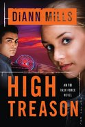 High Treason (#03 in Fbi Task Force Series)
