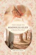 The Road to Magnolia Glen (Natchez Trace Novel Series)