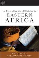 Easter Africa (Understanding World Christianity Series)