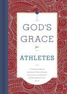 Gods Grace For Athletes (Gods Grace For You Series)