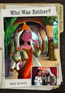 Who Was Esther? (Kingdom Files Series)