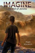 Imagine. . .The Fall of Jericho (#03 in Imagine... Series)