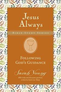 Following Gods Direction (Jesus Always Bible Studies Series)