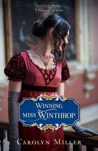 Winning Miss Winthrop (#01 in Regency Brides: A Promise Of Hope Series)