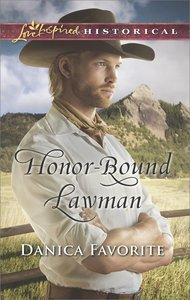 Honor-Bound Lawman (Love Inspired Series Historical)