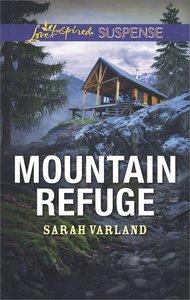 Mountain Refuge (Love Inspired Suspense Series)