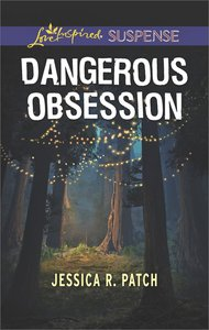 Dangerous Obsession (The Security Specialists) (Love Inspired Suspense Series)