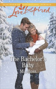 The Bachelors Baby (Liberty Creek) (Love Inspired Series)