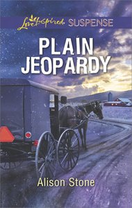 Plain Jeopardy (Love Inspired Suspense Series)