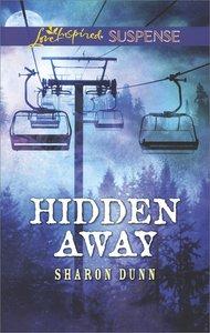 Hidden Away (Love Inspired Suspense Series)